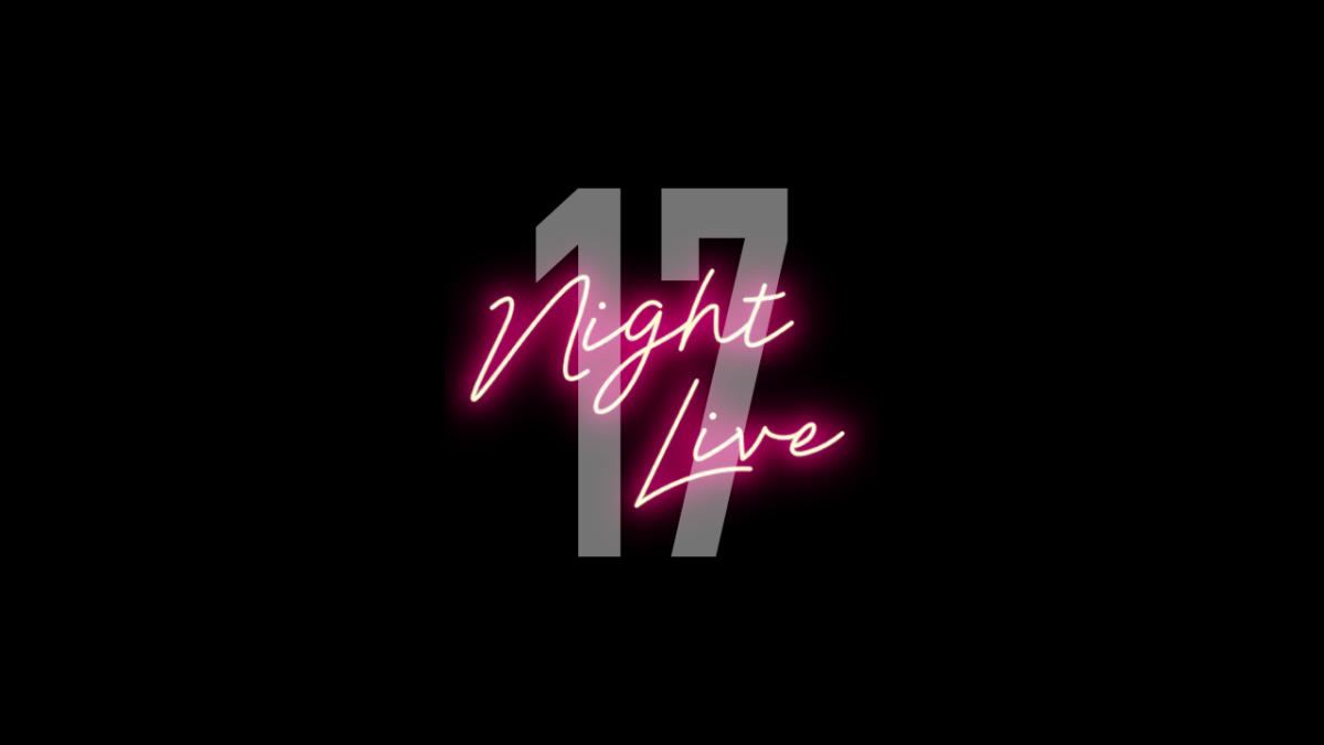 17 Live公式配信コンテンツ「17 Night Live」開催🎉