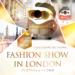 「FASHION SHOW in LONDON」イベントレポート🎊